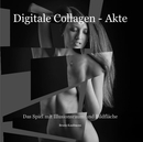 Digitale Collagen - Akte