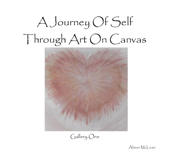 Ver A Journey Of Self Through Art On Canvas por Alison McLean