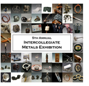 5th Annual Intercollegiate Metals Exhibition, as listed under Fine Art