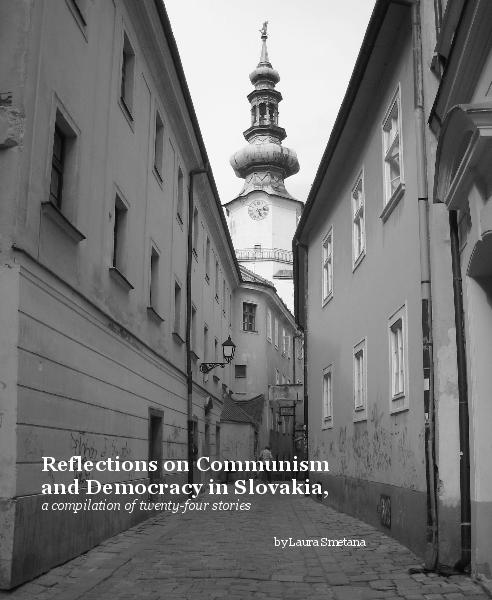 Ver Reflections on Communism and Democracy in Slovakia, por Laura Smetana