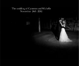 View The wedding of Cameron and Michelle                       November  24th  2012 by jacqwilson