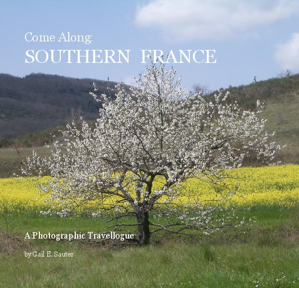 Ver Come Along: SOUTHERN  FRANCE por Gail E. Sauter