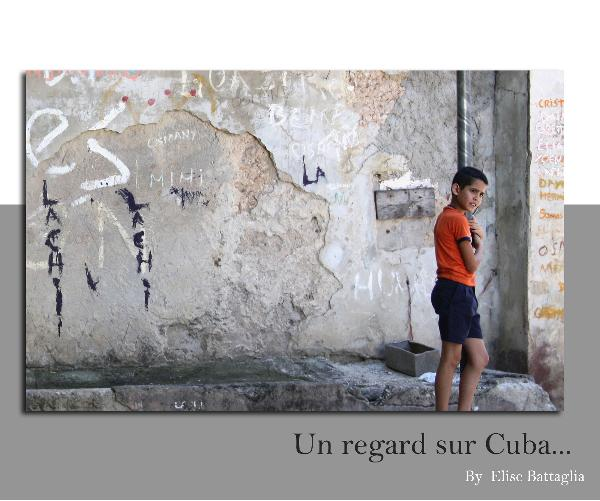 View Un regard sur Cuba by Elise battaglia