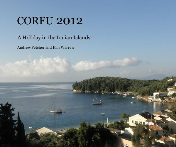 View CORFU 2012 by Andrew Petcher and Kim Warren