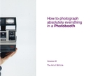 How to photograph absolutely everything in a Photobooth - Volume #2 - photo book