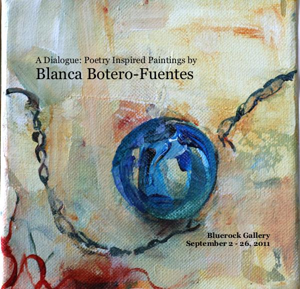 Bekijk A Dialogue: Poetry Inspired Paintings by Blanca Botero-Fuentes op Karen Gimbel