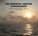 THE ORIENTAL TARPON TOURNAMENT THE NEUSE RIVER AND PAMLICO SOUND - ORIENTAL, NC JULY 24-26, 2009 - Sports & Adventure photo book