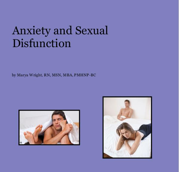 Ver Anxiety and Sexual Disfunction por Marya Wright, RN, MSN, MBA, PMHNP-BC