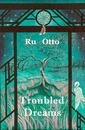 Ru Otto Troubled Dreams - Poetry pocket and trade book