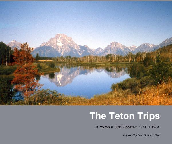 Ver The Teton Trips por compiled by Lisa Plooster Boni