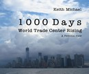 1 0 0 0 D a y s World Trade Center Rising A Personal View - Arts & Photography photo book