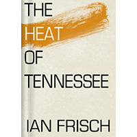 The Heat of Tennessee - Ian Frisch